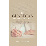 El Guardián de Mi Hermano |  My  Brother's  Keeper | James William Alexander