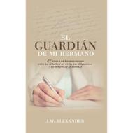 El Guardián de Mi Hermano |  My  Brother's  Keeper | James William Alexander