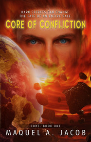Book One of the Core trilogy by Maquel A. Jacob
