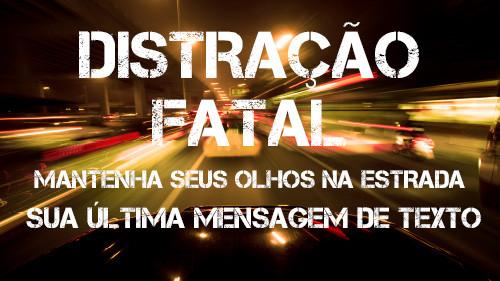 Distração Fatal: Mantenha seus olhos na estrada | Sua última Mensagem de Texto