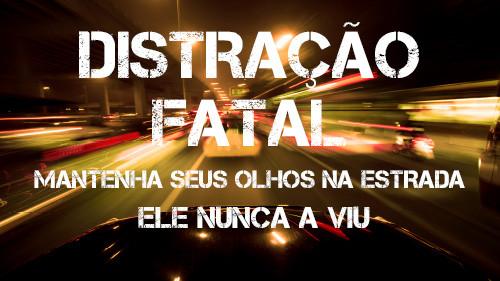 Distração Fatal: Mantenha seus olhos na estrada   Ele Nunca a Viu