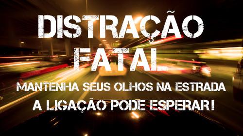 Distração Fatal: Mantenha seus olhos na estrada | A Ligação pode Esperar!
