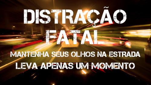 Distração Fatal: Mantenha seus olhos na estrada | Leva Apenas um Momento