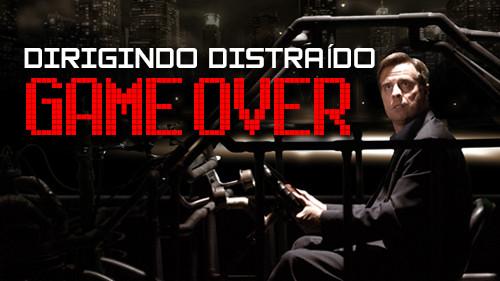 Dirigindo Distraído: Game Over