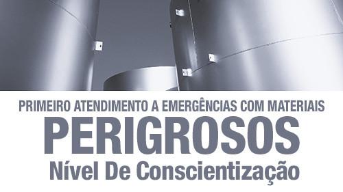 PRIMEIRO ATENDIMENTO A EMERGÊNCIAS COM MATERIAIS PERIGROSOS: NÍVEL DE CONSCIENTIZAÇÃO