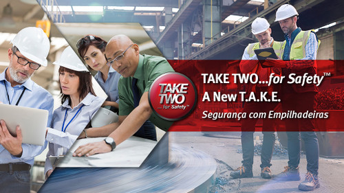 Take Two for Safety A New T.A.K.E.: Segurança com Empilhadeiras