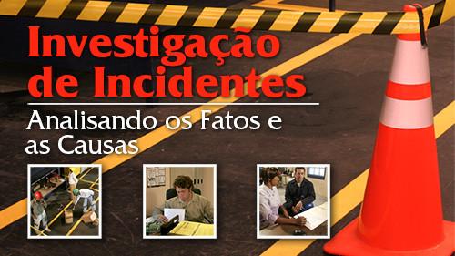 Investigação De Incidentes Analisando os Fatos e as Causas