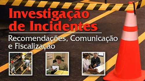 Investigação de Incidentes recomendações comunicação e Fiscalização