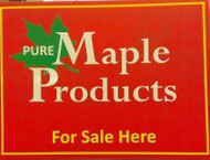 "PURE MAPLE PRODUCTS FOR SALE HERE, Red Corrugated Plastic Sign 24"" x 18"""