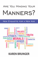 Are You Minding Your Manners? New Etiquette for a New Age e-book