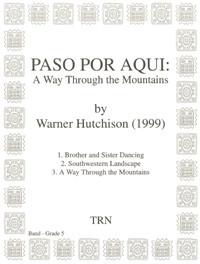Paso Por Aqui: A Way Through The Mountains