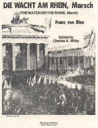 Die Wacht Am Rhein, Marsch