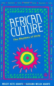 AFRICAN CULTURE: The Rhythms of Unity, Edited by Molefi Kete Asante and Kariamu Welsh Asante