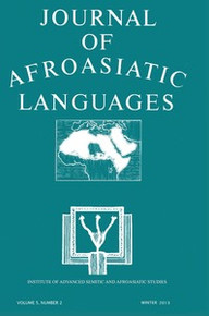 THE JOURNAL OF AFROASIATIC LANGUAGES (JAAL) Volume 5, Number 2, Winter 2013, Editor: Girma A. Demeke