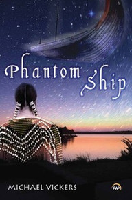 PHANTOM SHIP: A Novel, by Michael Vickers