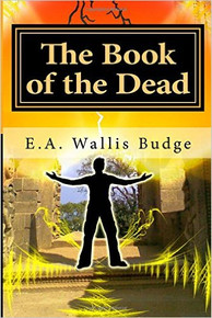 THE EGYPTIAN BOOK OF THE DEAD (Papyrus of Ani) by E. A. Walls Budge