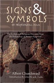 SIGNS & SYMBOLS OF PRIMORDIAL MAN, by Albert Churchward