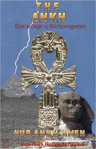 The Ank African Origin of Electromagnetism, by Nur Ankh Amen