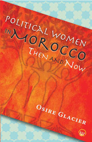 POLITICAL WOMEN IN MOROCCO: Then and Now, Osire Glacier