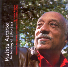 MULATU ASTATKE: The Making of Ethio Jazz
