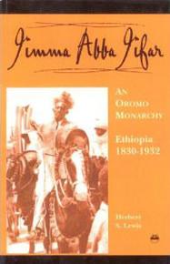 JIMMA ABBA JIFAR: An Oromo Monarchy, Ethiopia 1830-1932, by Herbert S. Lewis, HARDCOVER