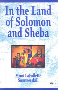 IN THE LAND OF SOLOMON AND SHEBA, by Mimi Lafollete Summerskill