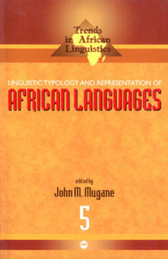 LINGUISTIC TYPOLOGY AND REPRESENTATION OF AFRICAN LANGUAGES: Trends in African Linguistics #5, Edited by John M. Mugane, HARDCOVER