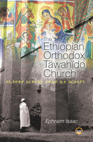 THE ETHIOPIAN ORTHODOX TAWAHIDO CHURCH, by Ephraim Isaac