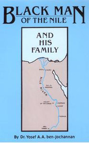 BLACK MAN OF THE NILE: And His Family, by Dr. Yosef A.A. ben-Jochannan
