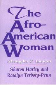 THE AFRO-AMERICAN WOMAN: Stuggles & Images, by Sharon Harley and Rosalyn Terborg-Penn