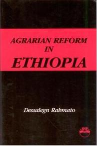 AGRARIAN REFORM IN ETHIOPIA, by Dessalegn Rahmato