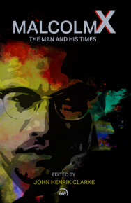 MALCOLM X: The Man and His Times, Edited by John Henrik Clarke