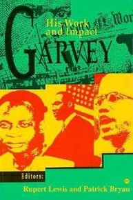GARVEY: His Work and Impact, Edited by Rupert Lewis and Patrick Bryan