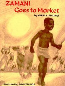 ZAMANI GOES TO MARKET, by Muriel L. Feelings, Illustrated by Tom Feelings