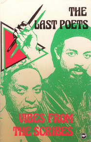 THE LAST POETS: Vibes from the Scribes, Poems by Jalal Nuriddin and Suliaman El Hadi, Introduced by Chris May, HARDCOVER