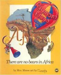 RAYMOND FLOYD GOES TO AFRICA, by Cynthia Hayden Murdock, Illustrated by Christa Brown Pauley
