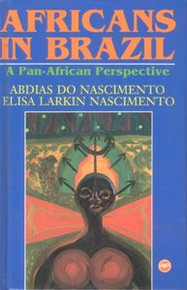 AFRICANS IN BRAZIL: A Pan-African Perspective, HARDCOVER, by Abdias do Nascimento and Elisa Larkin Nascimento