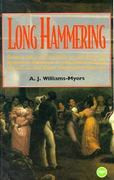 LONG HAMMERING: Essays on the Forging of an African American Presence in the Hudson River Valley to the Early Twentieth Century, by A. J. Williams-Myers