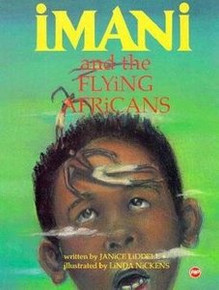IMANI AND THE FLYING AFRICANS, by Janice LiddelI, Ilustrated by Linda Nickens