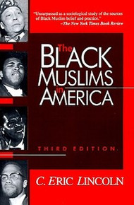 THE BLACK MUSLIMS IN AMERICA, Third Edition, by C. Eric Lincoln