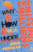 THE MISSING MILLIONS: Why and How Africa is Underdeveloped, by Kinfe Abraham