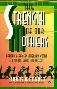 THE STRENGTH OF OUR MOTHERS: African and African American Women and Families: Essays and Speeches, by Niara Sudarkasa, Introduction by Harriette Pipes Mcadoo