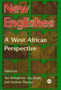 NEW ENGLISHES: A Western African Perspective, Edited by Ayo Bamgbose, Ayo Banjo, and Andrew Thomas