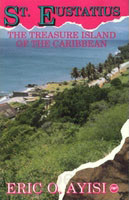 ST. EUSTATIUS: The Treasure Island of the Caribbean, by Eric O. Ayisi