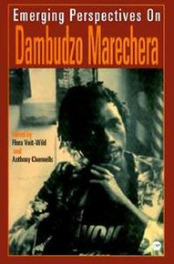 EMERGING PERSPECTIVES ON DAMBUDZO MARECHERA, Edited by Flora Veit-Wild and Anthony Chennells