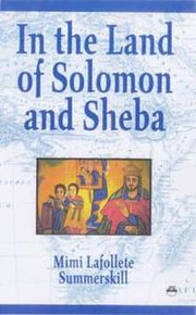 IN THE LAND OF SOLOMON AND SHEBA, by Mimi LaFollette Summerskill