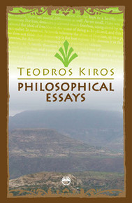 PHILOSOPHICAL ESSAYS, by Teodros Kiros