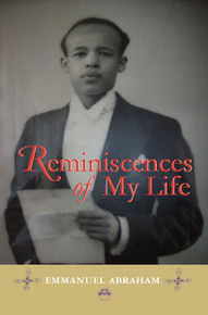 REMINISCENCES OF MY LIFE, by Emmanuel Abraham