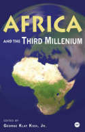 AFRICA AND THE THIRD MILLENNIUM, Edited by George Klay Kieh, Jr.