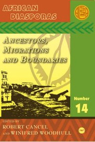 ALA ANNUALS, Vol. 14, African Diasporas: Ancestors, Migrations, and Boundaries, Edited by Robert Cancel and Winifred Woodhull